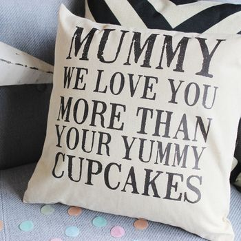 Mummy I Love You More Than Cushion