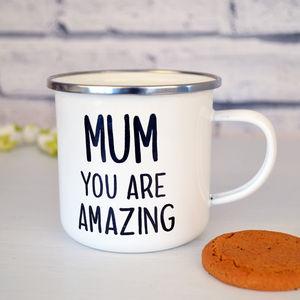 Mum You Are Amazing Enamel Mug