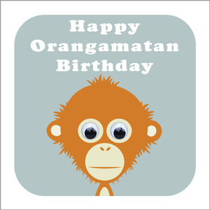 Wobbly Eyed Orangutan Card - birthday cards