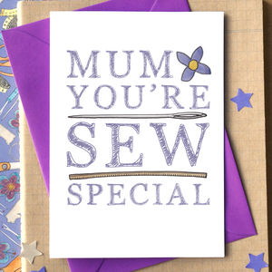 'Mum You're Sew Special' Card