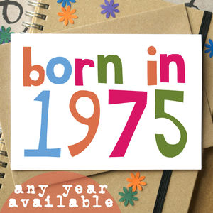 'Born In…' Birthday Card - home sale