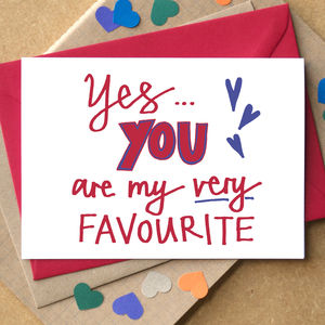 'Yes You Are My Very Favourite' Card - anniversary cards