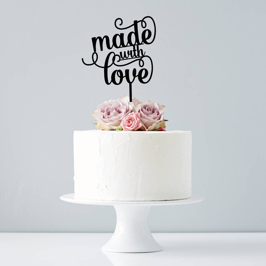 Made With Love Cake Topper By Sophia Victoria Joy