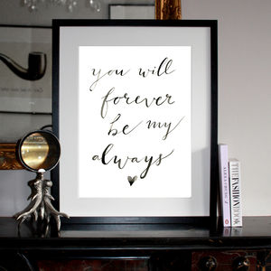 'You Will Forever Be My Always' Typographic Print