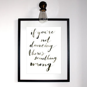 'If You're Not Dancing' Typography Print - art & pictures