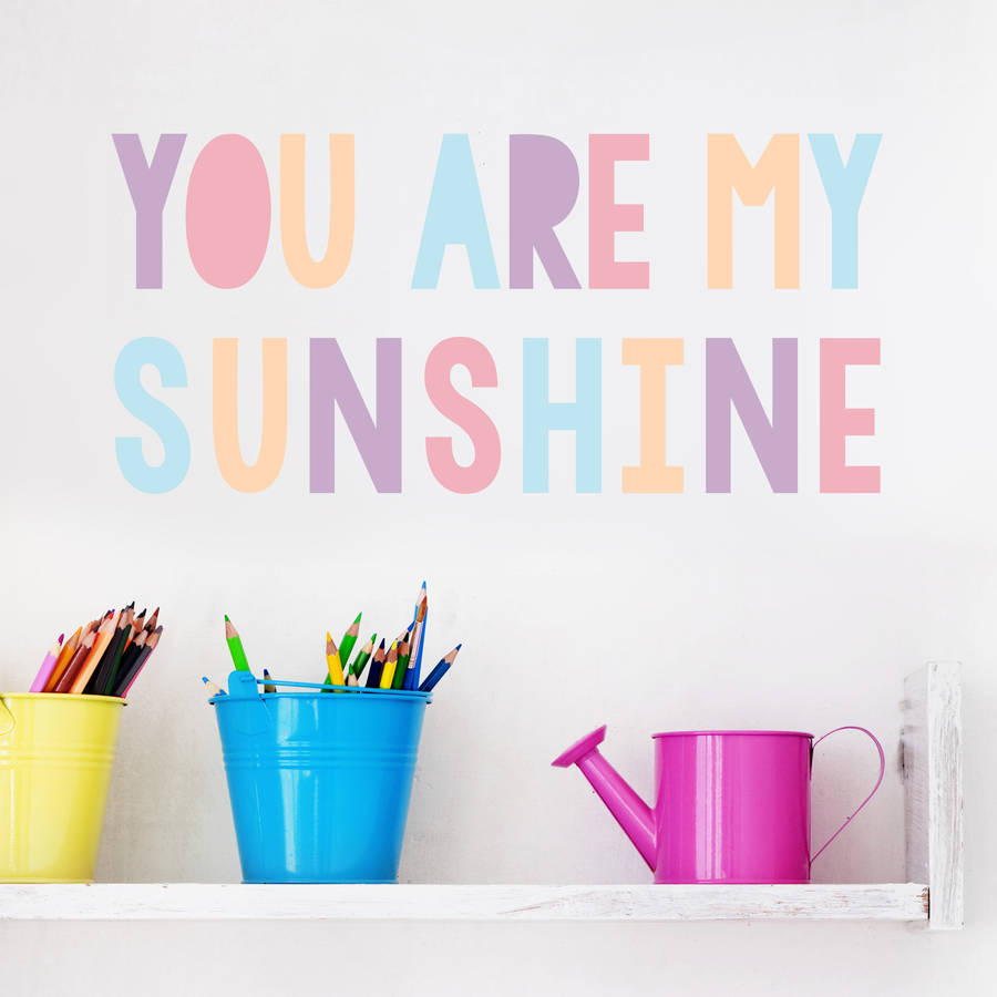 U0027You Are My Sunshineu0027 Pastel Childrenu0027s Wall Sticker · U0027