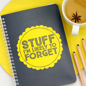 Stuff I'm Likely To Forget Coloured Notebook - stocking fillers