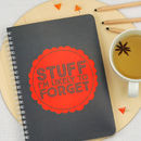 Stuff I'm Likely To Forget Coloured Notebook In Yellow