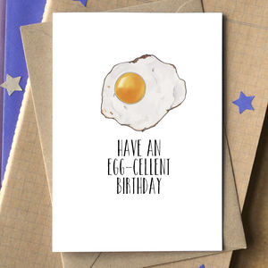 'Have An Egg Cellent Birthday' Card - shop by category