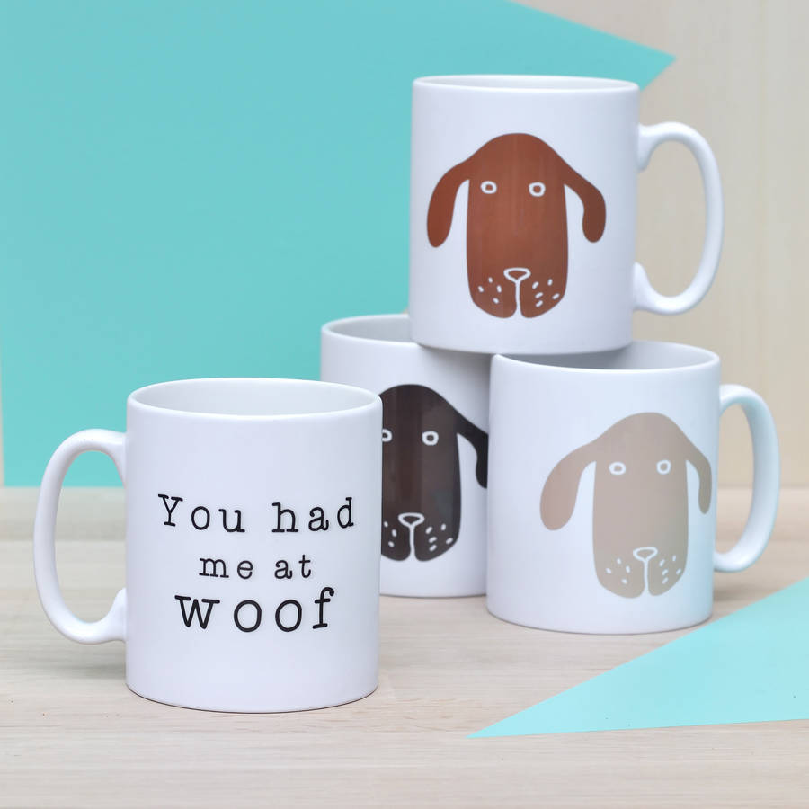 39 You Had Me At Woof 39 Ceramic Mug By Oakdene Designs