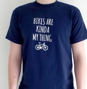 'Bikes Are Kinda My Thing' Men's T Shirt - cycling
