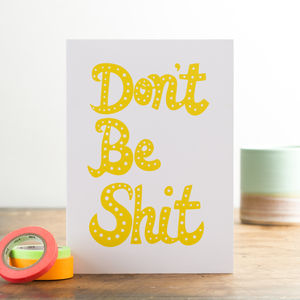 'Don't Be Shit' Card - good luck cards