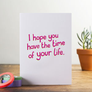 'I Hope You Have The Time Of Your Life' Card - wedding cards