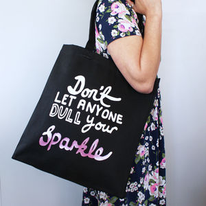 Don't Let Anyone Dull Your Sparkle Shopper Bag - accessories sale