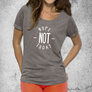 'Nope Not Today' Womans T Shirt - women's fashion