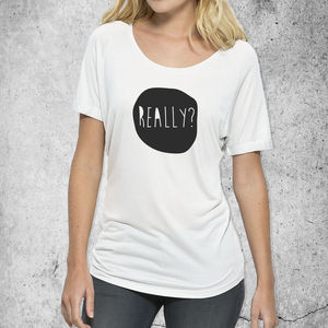 'Really' Womans Cotton T Shirt