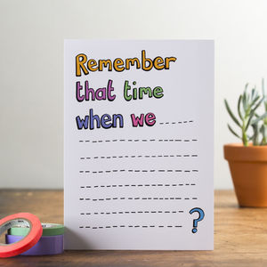 'Remember that time when we…?' Card