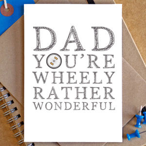 'Dad You're Wheely Rather Wonderful' Card - father's day cards