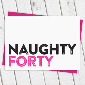 Naughty Forty Card In Pink - cards & wrap sale