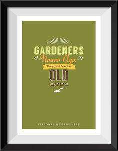 'Gardeners Become Old Sods' Personalised Print