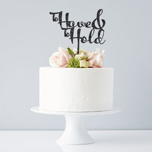 'To Have And To Hold' Wedding Cake Topper - cake toppers & decorations