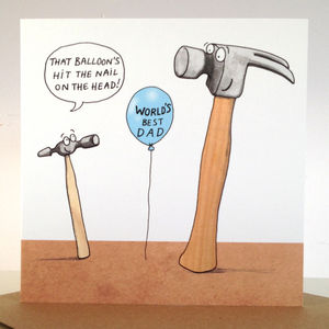 'That's Hit The Nail On The The Head' Card - view all father's day gifts