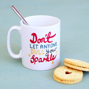 'Don't Let Anyone Dull Your Sparkle' Mug