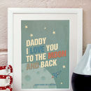 Love You To The Moon And Back Father's Day Print