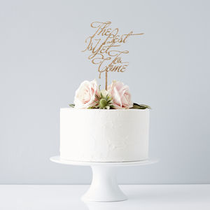 'The Best Is Yet To Come' Wedding Cake Topper - cake decoration