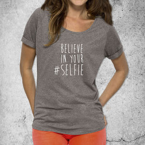 'Believe In Your #Selfie' Women's Cotton T Shirt - personalised