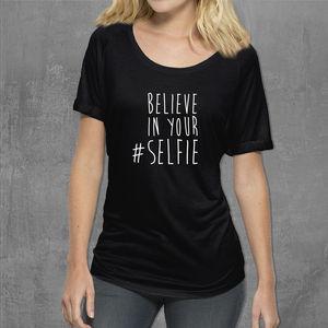 'Believe In Your #Selfie' Women's Cotton T Shirt