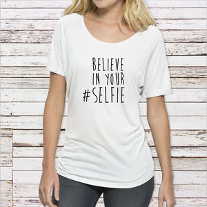 'Believe In Your #Selfie' Womans Cotton T Shirt