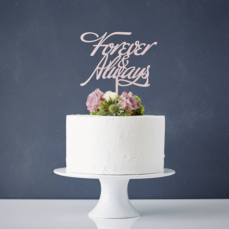 high street wedding cakes forever and always wedding cake topper by 15230