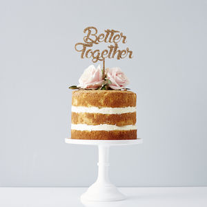 'Better Together' Wedding Cake Topper - baking