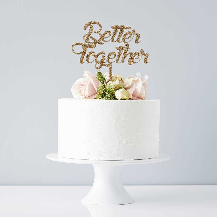 Better Together Wedding Cake Topper By Sophia Victoria