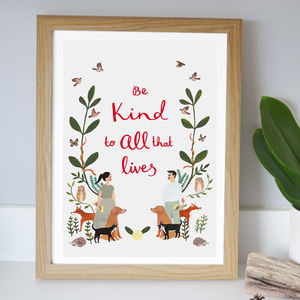 'Be Kind To All That Lives' Art Print - posters & prints