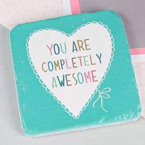 'You Are Completely Awesome' Coaster - gifts for friends