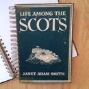 'Life Among The Scots' Upcycled Notebook