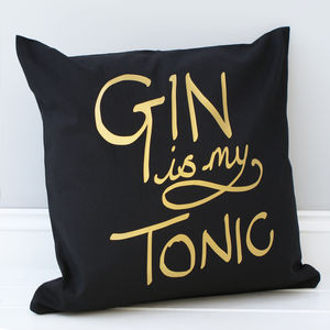Gin Is My Tonic Cushion - bedroom