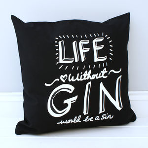 Life Without Gin Cushion - patterned cushions