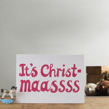 'It's Christmaasss' Card