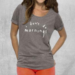 'I Don't Do Morning's' Womans Cotton T Shirt - women's fashion