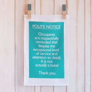 'Polite Notice This Is Not A Hotel' Tea Towel - kitchen