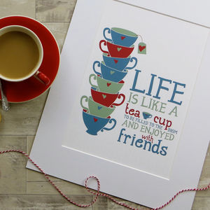 Personalised 'Life Is Like A Tea Cup' Print - gifts for her sale