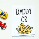 Daddy Or Chips Funny Father's Day Card
