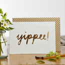 Luxe Foiled Yippee Card