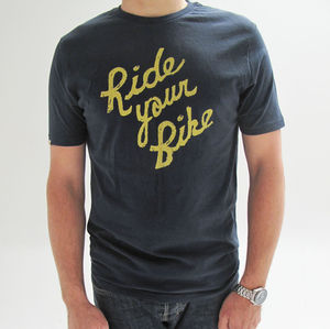 'Ride Your Bike' Slogan T Shirt - cycling