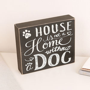 A House Is Not A Home Without A Dog Wall Block Plaque
