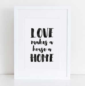 'Love Makes A House A Home' Print