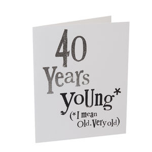 40th Birthday Card 40 Years Young